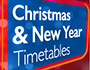 Christmas and new year timetables