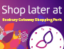 Shop later at Banbury Gateway